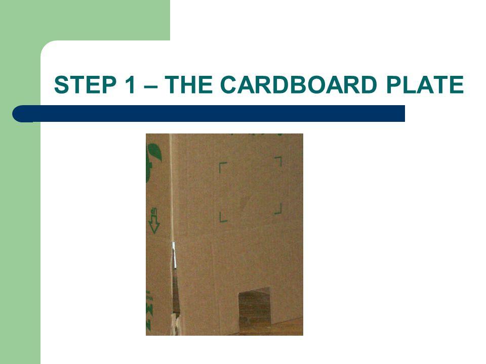 STEP 1 – THE CARDBOARD PLATE