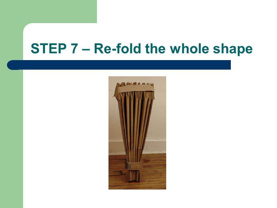 STEP 7 – Re-fold the whole shape
