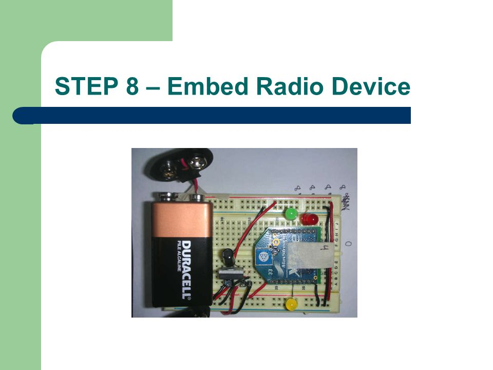 STEP 8 – Embed Radio Device