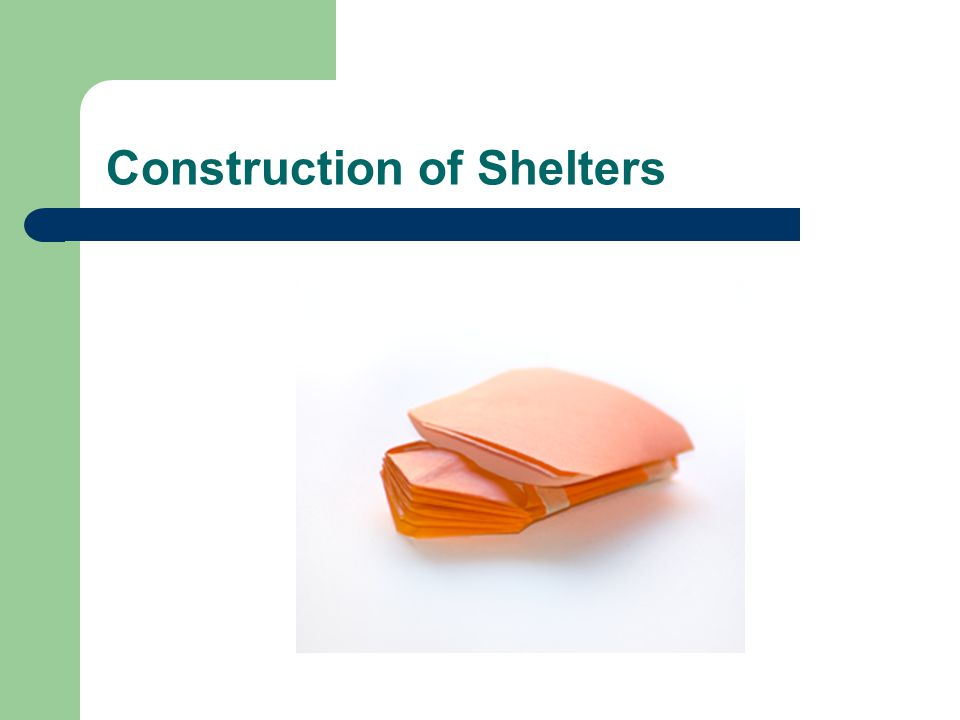 Construction of Shelters