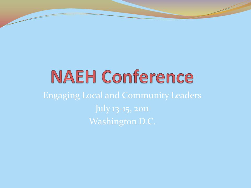 Engaging Local and Community Leaders July 13-15, 2011 Washington D.C.