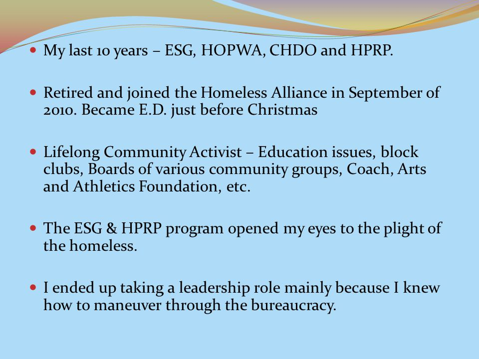 My last 10 years – ESG, HOPWA, CHDO and HPRP.