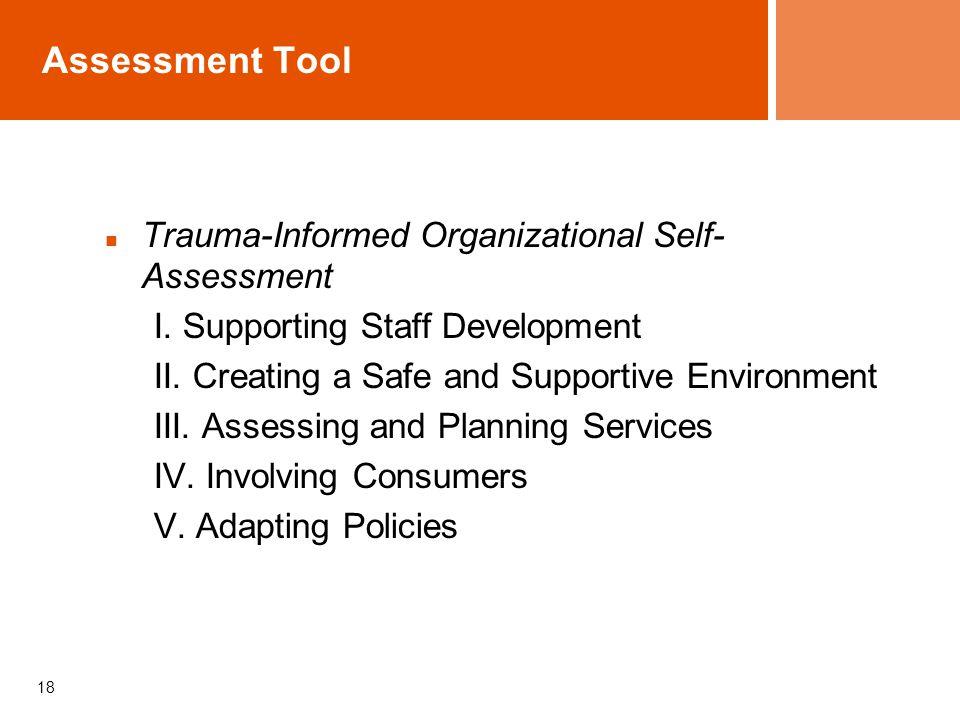 18 Assessment Tool Trauma-Informed Organizational Self- Assessment I.