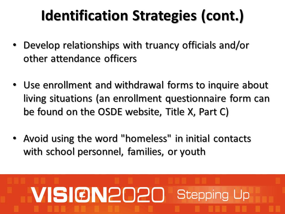 Identification Strategies (cont.) Develop relationships with truancy officials and/or other attendance officers Develop relationships with truancy off