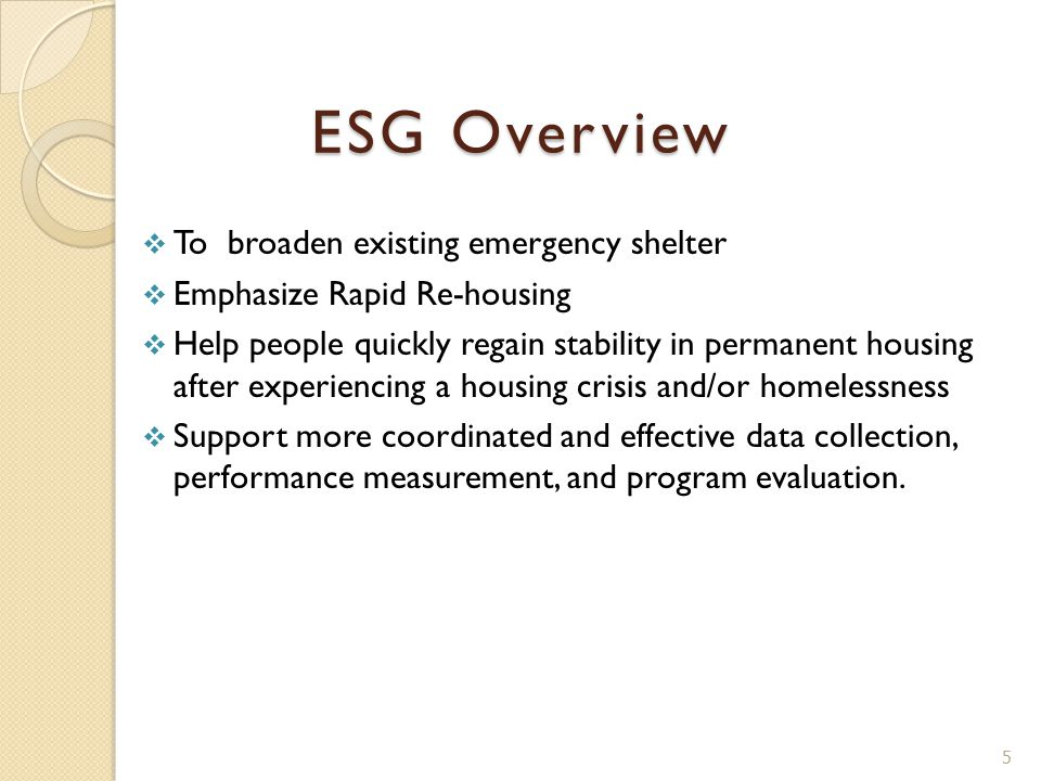  To broaden existing emergency shelter  Emphasize Rapid Re-housing  Help people quickly regain stability in permanent housing after experiencing a