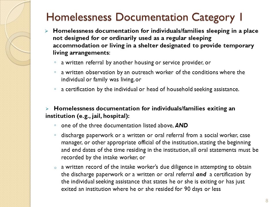  Homelessness documentation for individuals/families sleeping in a place not designed for or ordinarily used as a regular sleeping accommodation or l