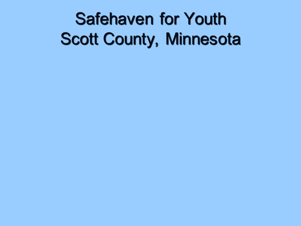 Safehaven for Youth Scott County, Minnesota