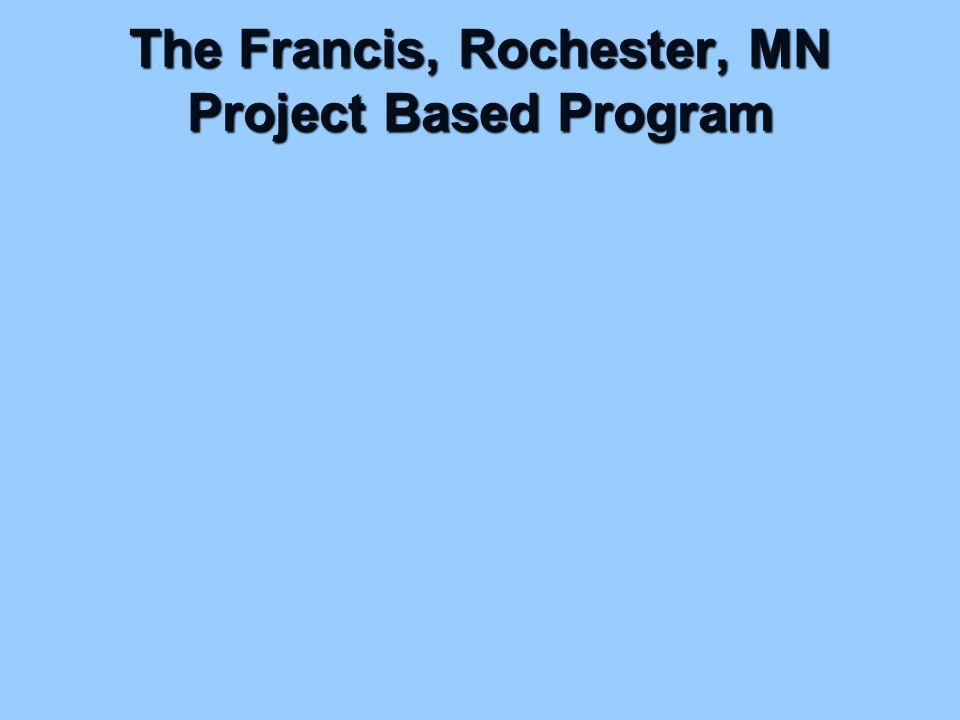 The Francis, Rochester, MN Project Based Program