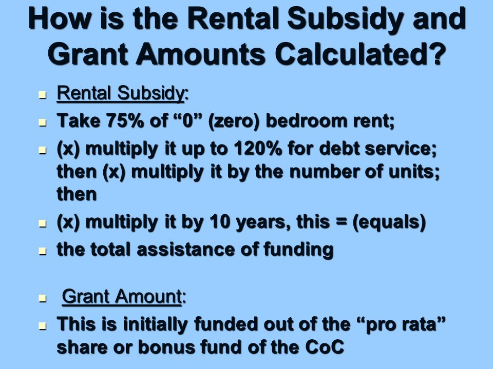 How is the Rental Subsidy and Grant Amounts Calculated.