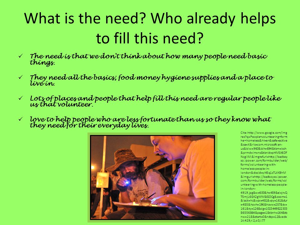 What is the need. Who already helps to fill this need.
