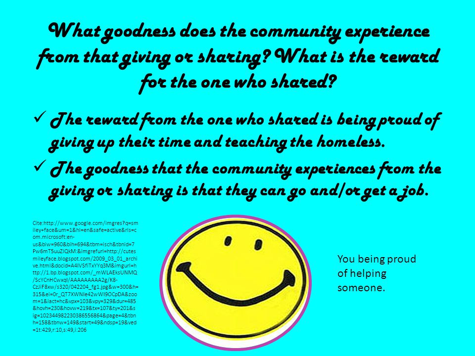 What goodness does the community experience from that giving or sharing.