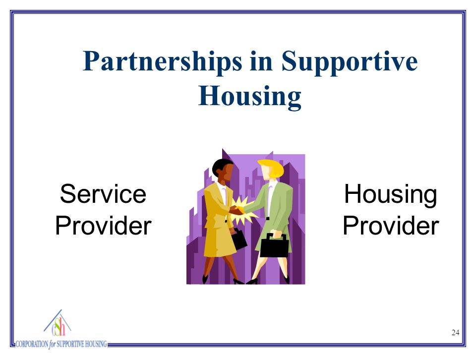 24 Housing Provider Service Provider Partnerships in Supportive Housing