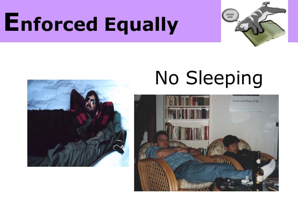 E nforced Equally No Sleeping