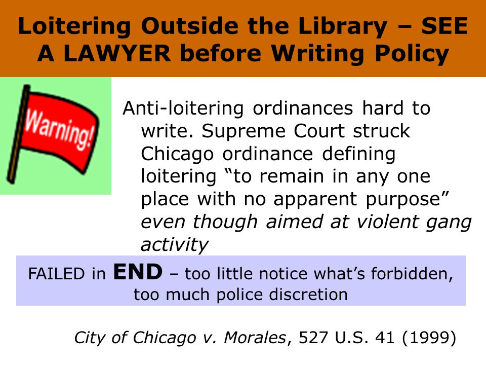 Loitering Outside the Library – SEE A LAWYER before Writing Policy Anti-loitering ordinances hard to write.