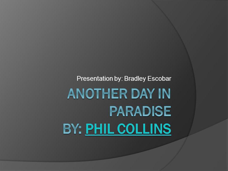 Presentation by: Bradley Escobar