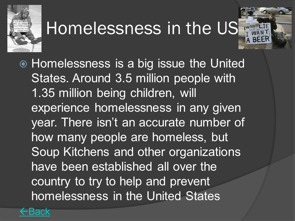 Homelessness in the US  Homelessness is a big issue the United States.