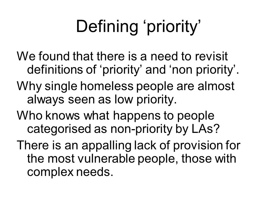 Defining 'priority' We found that there is a need to revisit definitions of 'priority' and 'non priority'.