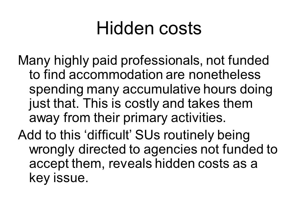 Hidden costs Many highly paid professionals, not funded to find accommodation are nonetheless spending many accumulative hours doing just that.