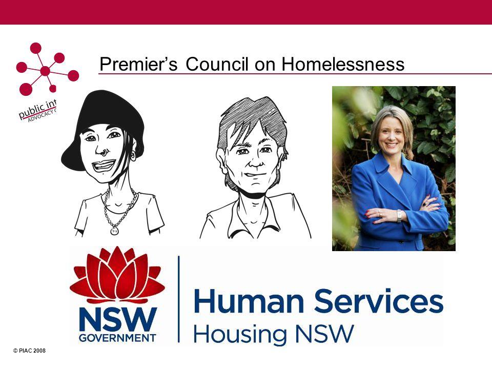 © PIAC 2008 Premier's Council on Homelessness