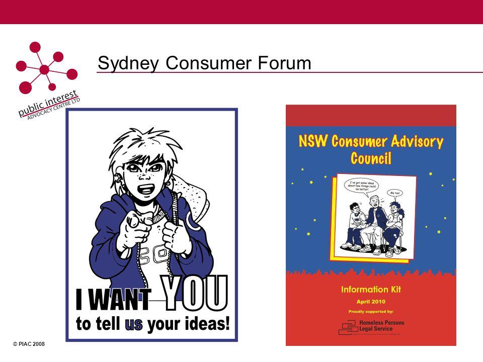 © PIAC 2008 Sydney Consumer Forum