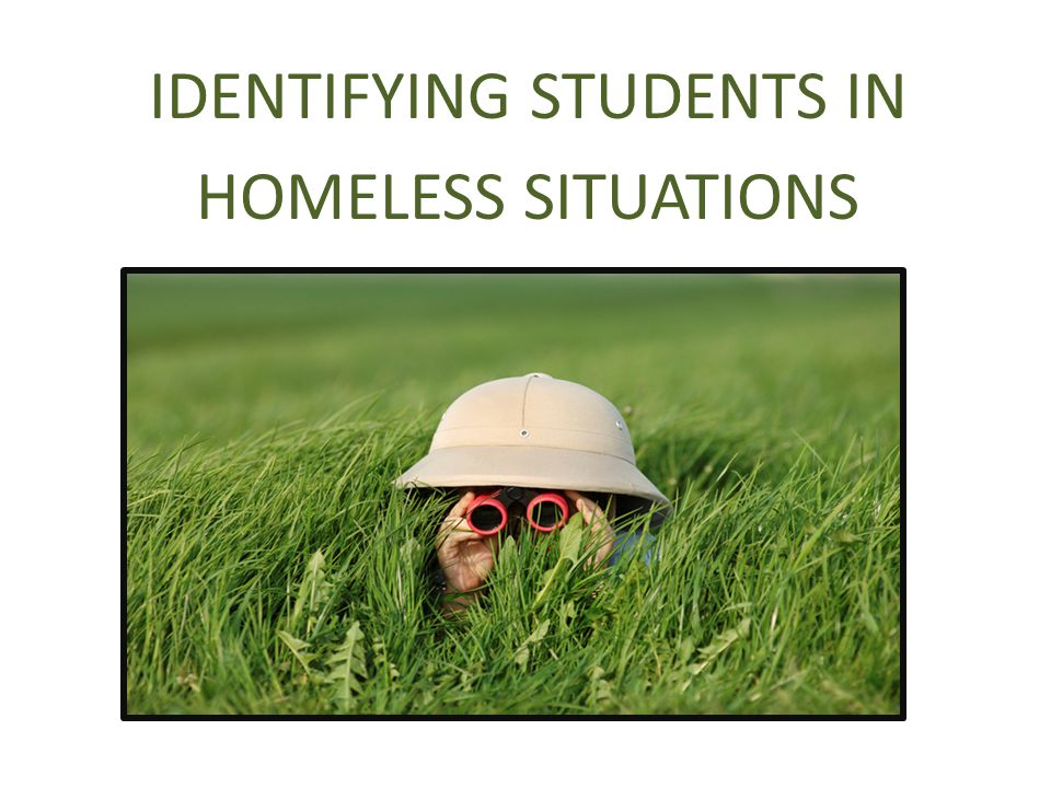 IDENTIFYING STUDENTS IN HOMELESS SITUATIONS
