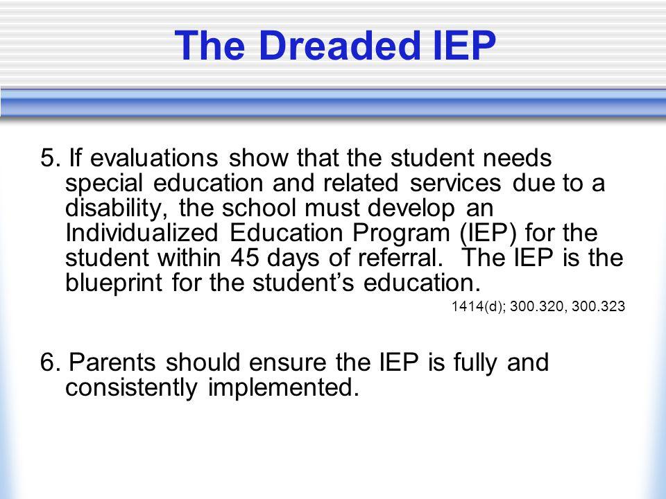 The Dreaded IEP 5.