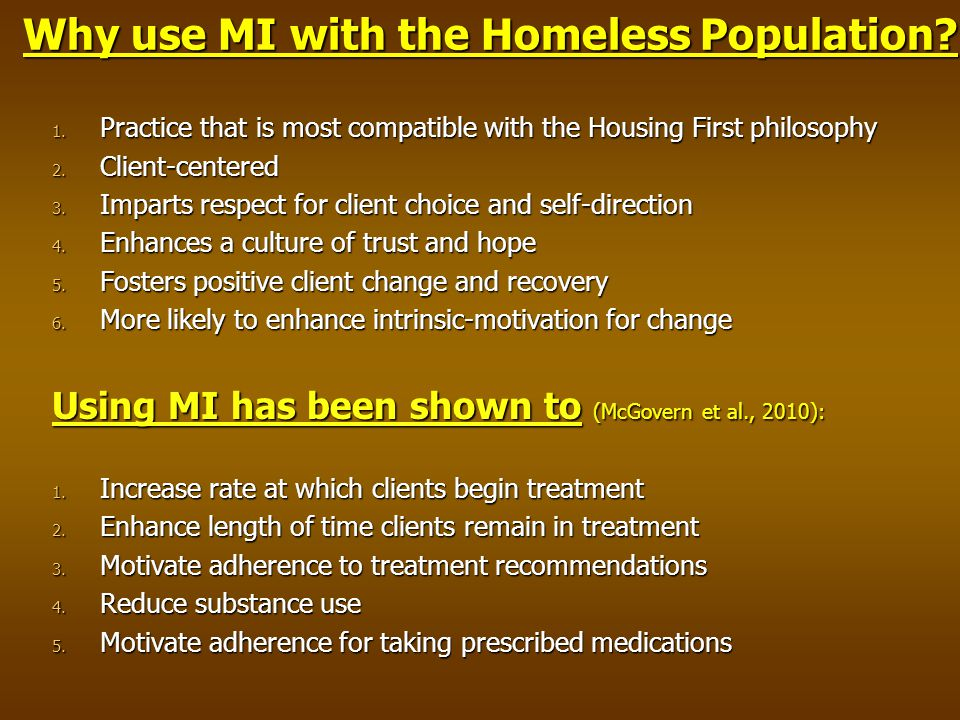 Why use MI with the Homeless Population. 1.