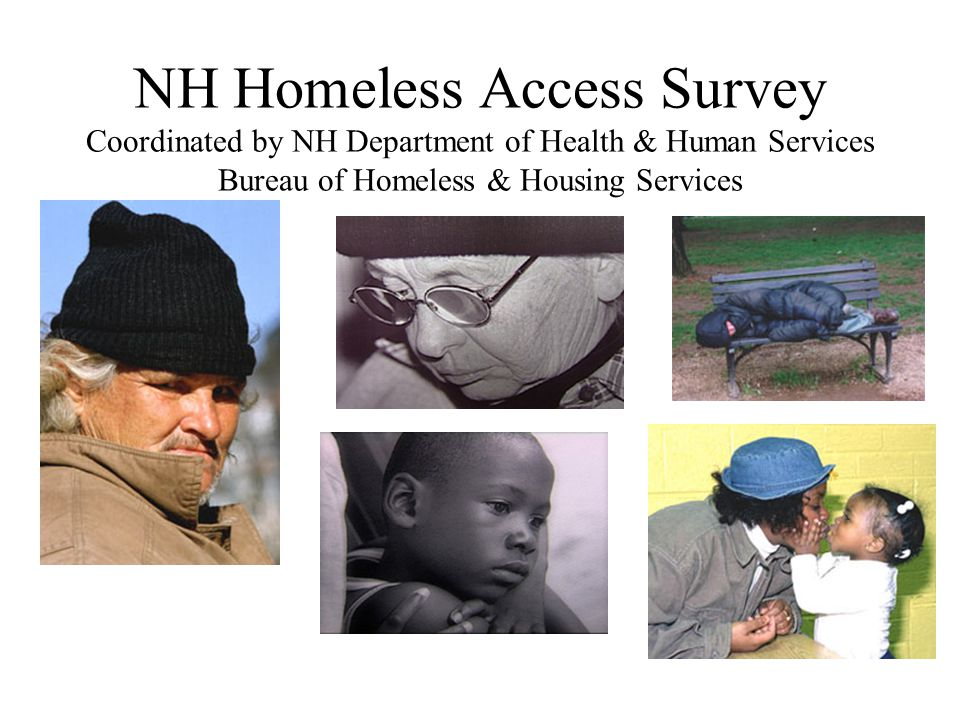 NH Homeless Access Survey Coordinated by NH Department of Health & Human Services Bureau of Homeless & Housing Services