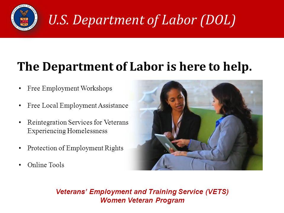 U.S. Department of Labor (DOL) Veterans' Employment and Training Service (VETS) Women Veteran Program Free Employment Workshops Free Local Employment