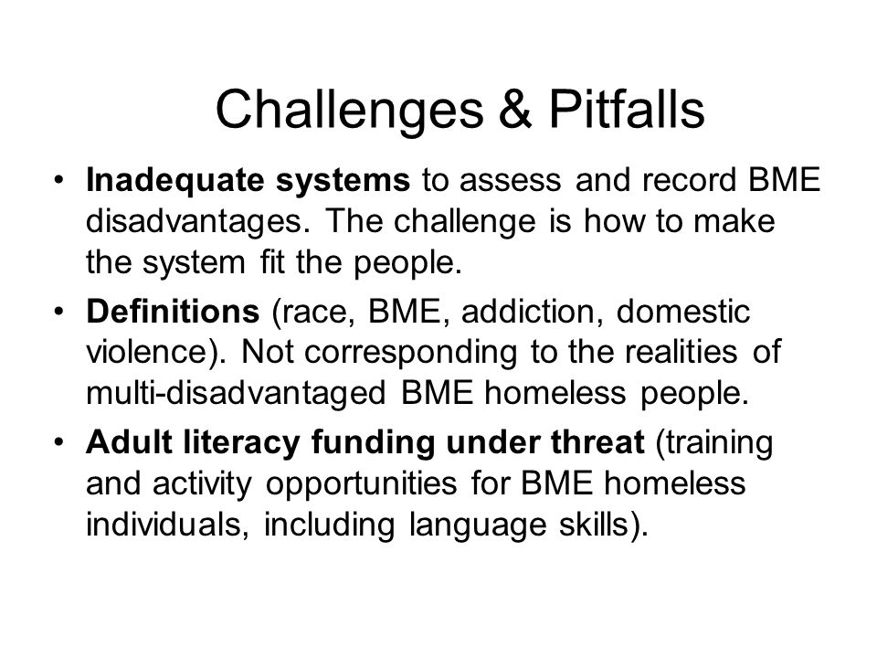 Challenges & Pitfalls Inadequate systems to assess and record BME disadvantages.