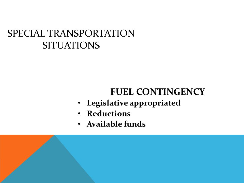 SPECIAL TRANSPORTATION SITUATIONS EQUIPMENT CONTINGENCY Small county/ 50 buses limitation Major equipment failure April Budget rating Documentation Special consideration Cost limitations