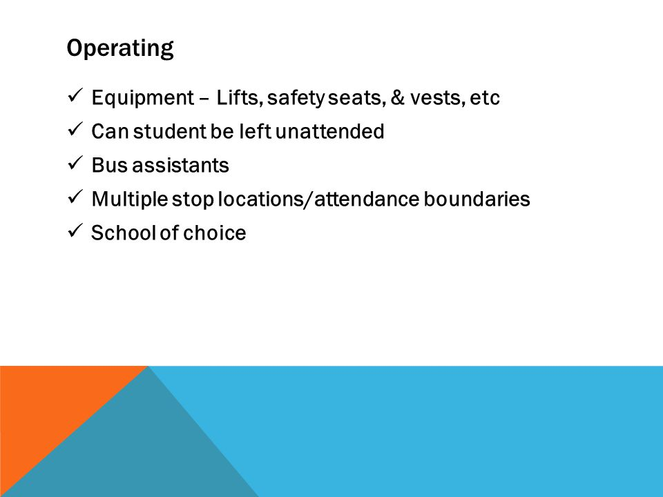 Operating Least Restrictive Environment General Education Bus / Special Education Bus Bus Stop Location