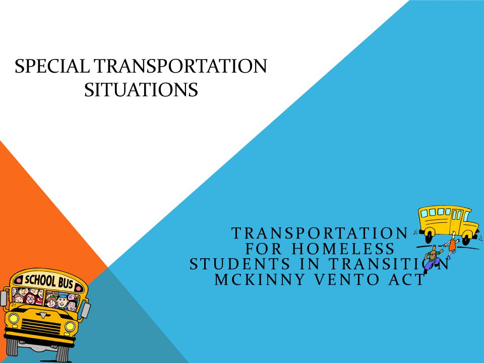 TRANSPORTATION FOR HOMELESS STUDENTS IN TRANSITION MCKINNY VENTO ACT