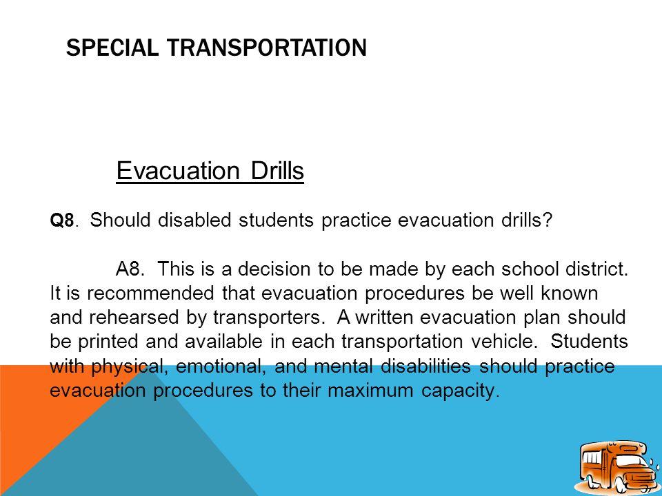 SPECIAL TRANSPORTATION In-Service Training Q7.