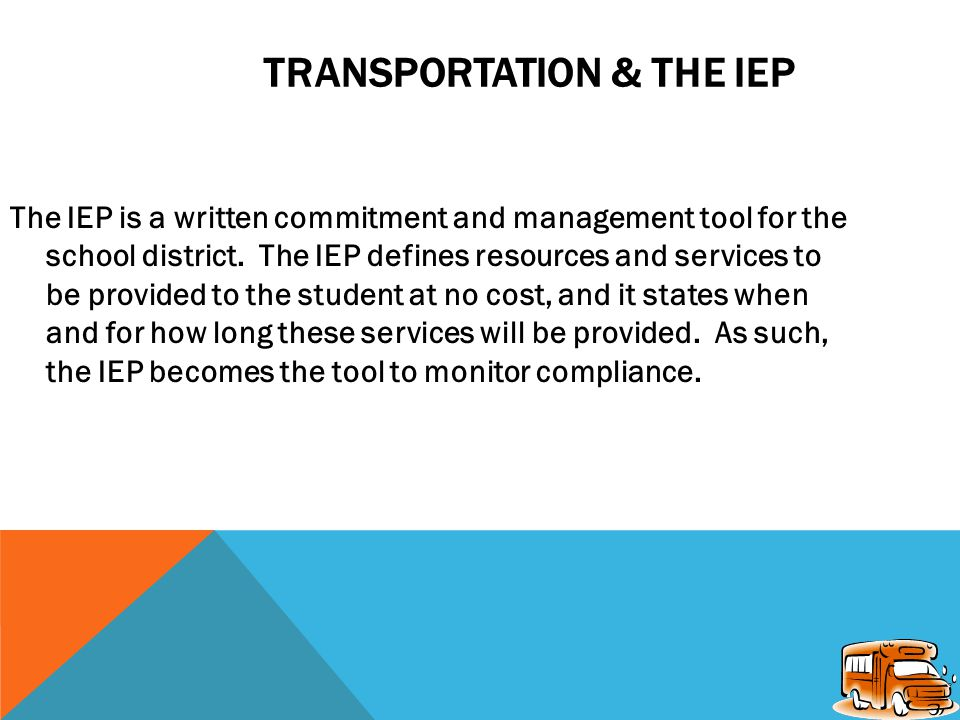 TRANSPORTATION & THE IEP Transportation is a related service provision under IDEA.