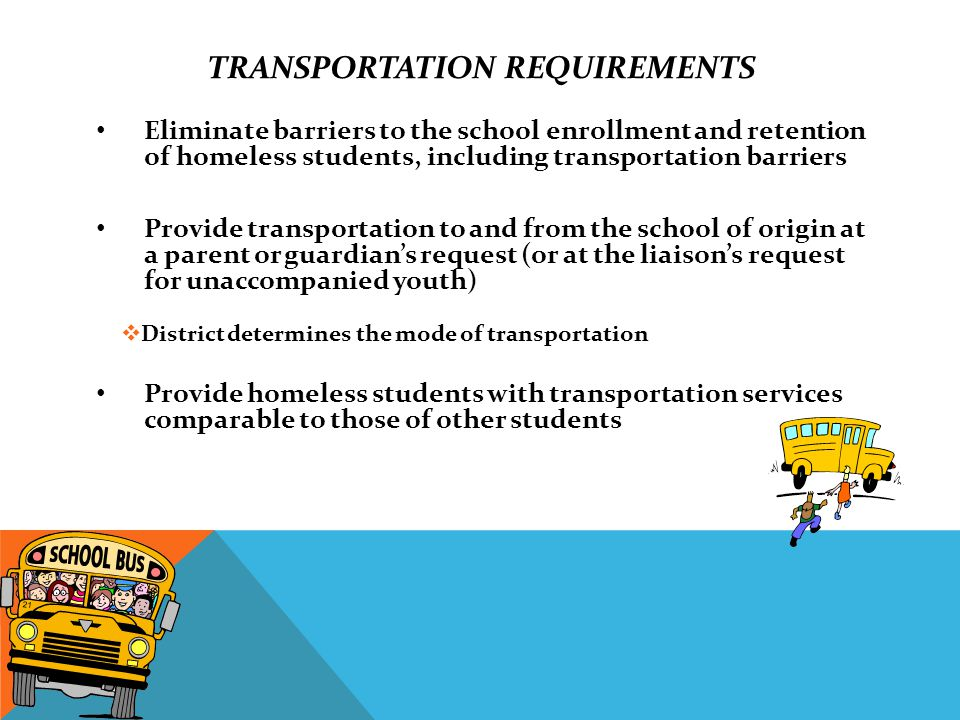 Operating No one home to receive Length of ride Extended school year (ESY) Athletics /field trips/ after school activities