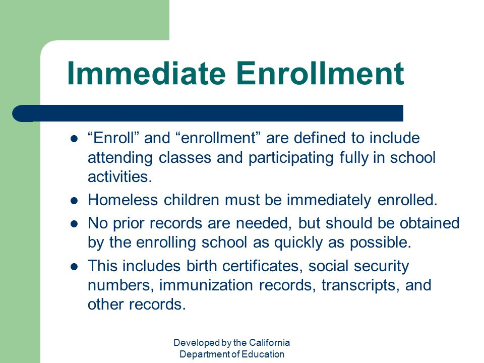"""Developed by the California Department of Education Immediate Enrollment """"Enroll"""" and """"enrollment"""" are defined to include attending classes and partic"""