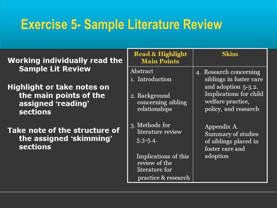 Exercise 5- Sample Literature Review Working individually read the Sample Lit Review Highlight or take notes on the main points of the assigned ' reading ' sections Take note of the structure of the assigned ' skimming ' sections Read & Highlight Main Points Skim Abstract 1.