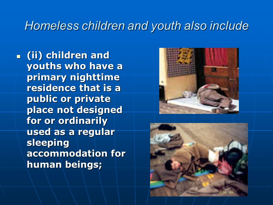 Children and youth who are living in motels, hotels, trailer parks, or camping grounds due to the lack of alternative adequate accommod ations; Children and youth who are living in motels, hotels, trailer parks, or camping grounds due to the lack of alternative adequate accommod ations; are living in emergency or transitional shelters; are abandoned in hospitals; or are awaiting foster care placement; are living in emergency or transitional shelters; are abandoned in hospitals; or are awaiting foster care placement;