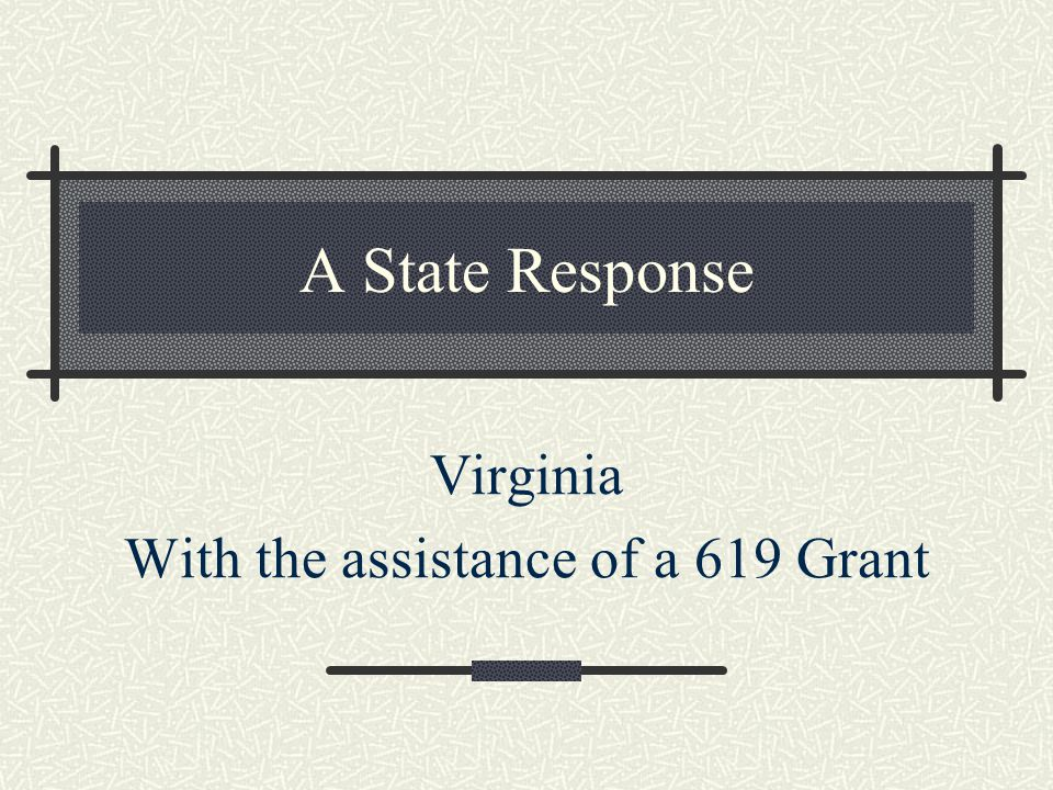 A State Response Virginia With the assistance of a 619 Grant