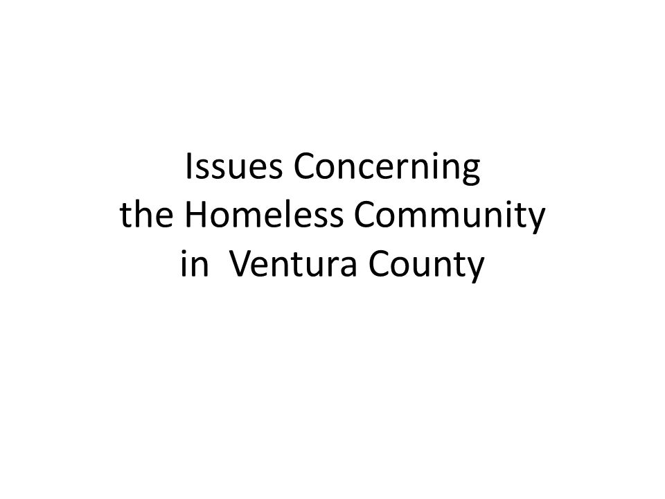 Issues Concerning the Homeless Community in Ventura County