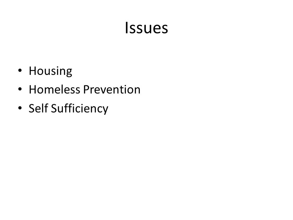 Issues Housing Homeless Prevention Self Sufficiency