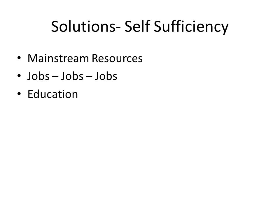 Solutions- Self Sufficiency Mainstream Resources Jobs – Jobs – Jobs Education