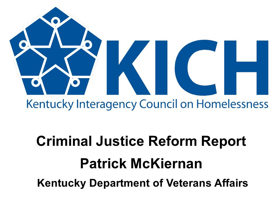 Criminal Justice Reform Report Patrick McKiernan Kentucky Department of Veterans Affairs