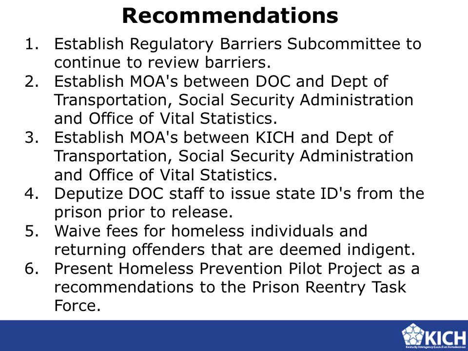 Recommendations 1.Establish Regulatory Barriers Subcommittee to continue to review barriers. 2.Establish MOA's between DOC and Dept of Transportation,