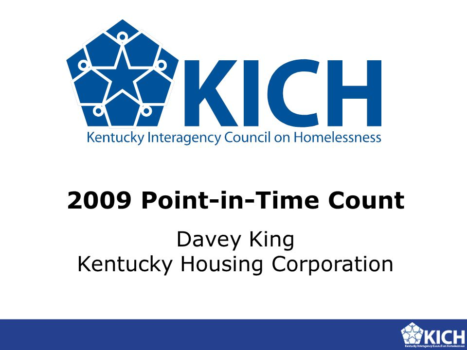 2009 Point-in-Time Count Davey King Kentucky Housing Corporation