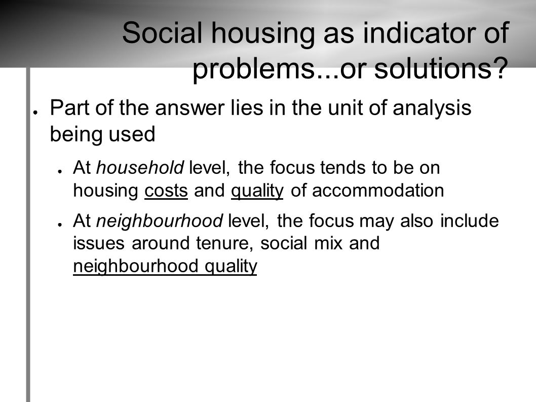 Social housing as indicator of problems...or solutions.