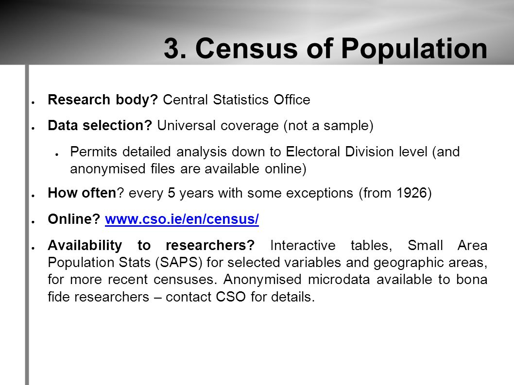 3. Census of Population ● Research body. Central Statistics Office ● Data selection.