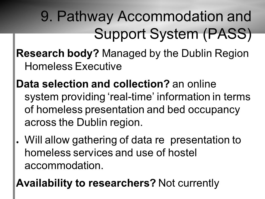 9. Pathway Accommodation and Support System (PASS) Research body.