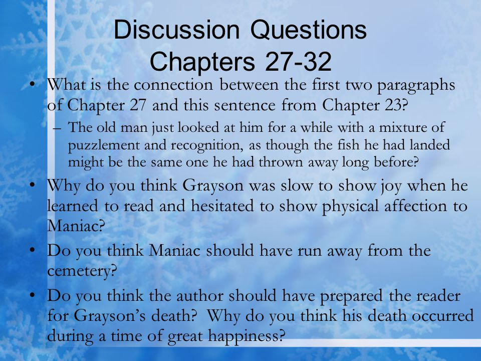 Discussion Questions Chapters 27-32 What is the connection between the first two paragraphs of Chapter 27 and this sentence from Chapter 23? –The old